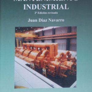 Técnicas de mantenimiento industrial 2ª Edición revisada